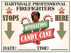 Please look for the official Operation Candy Cane Stop Signs. The signs will be placed at all stops in advance.